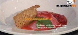 Ricetta Budino di fragole al pepe bianco e pepe di Sichuan da MasterChef 3 di Almo