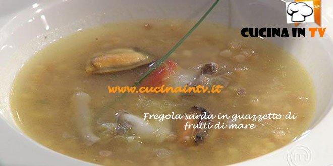 Ricetta Fregola sarda in guazzetto di frutti di mare da MasterChef 3 di Almo