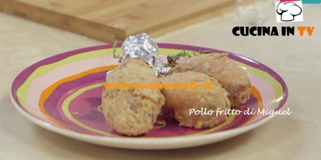 Pollo Fritto di Miguel ricetta Benedetta Parodi da Molto Bene su Real Time