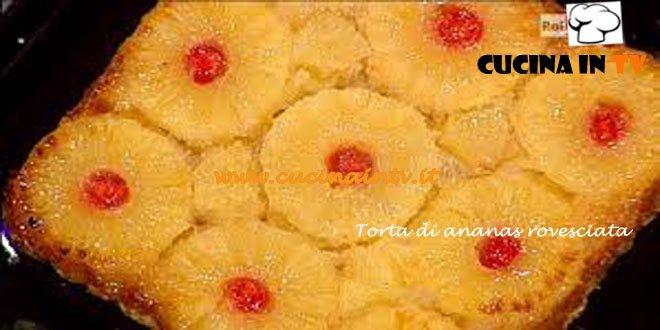 Torta di ananas rovesciata ricetta Moroni prova del cuoco