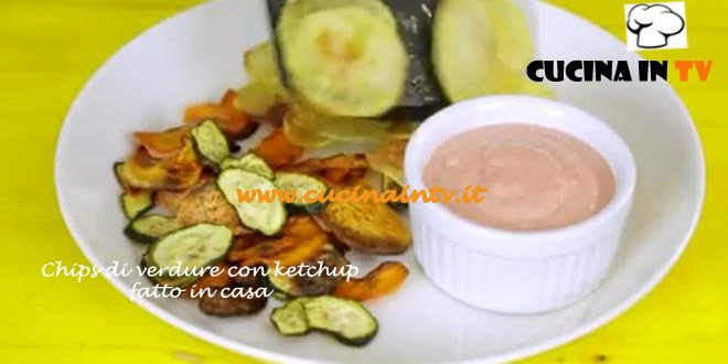 Chips di verdure con ketchup fatto in casa ricetta Junk Good su Real Time