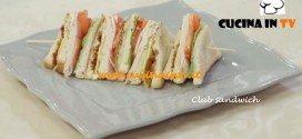 Ricetta Club Sandwich di Benedetta Parodi da Molto Bene su Real Time