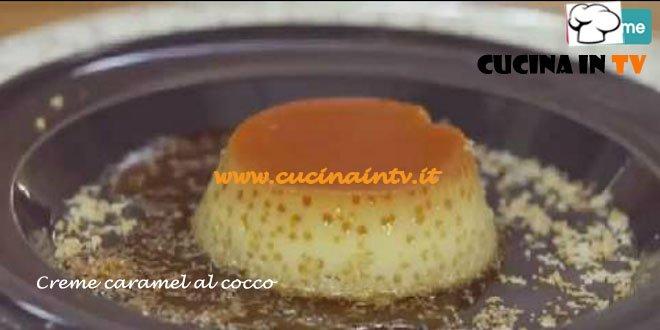 Creme Caramel al Cocco ricetta Parodi da Molto Bene
