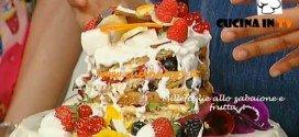 Millefoglie allo zabaione e frutta ricetta Romani da La Prova del cuoco