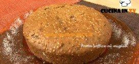 Torta soffice al miglio ricetta Tessa Gelisio da Cotto e Mangiato