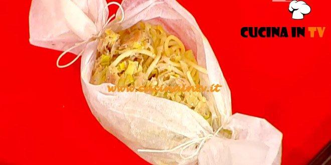 La Prova del Cuoco - Cartoccio di spaghetti con tonno e porri ricetta Clerici