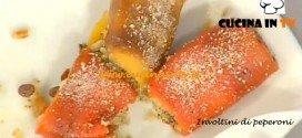 La Prova del Cuoco - Involtini di peperoni ricetta Moroni