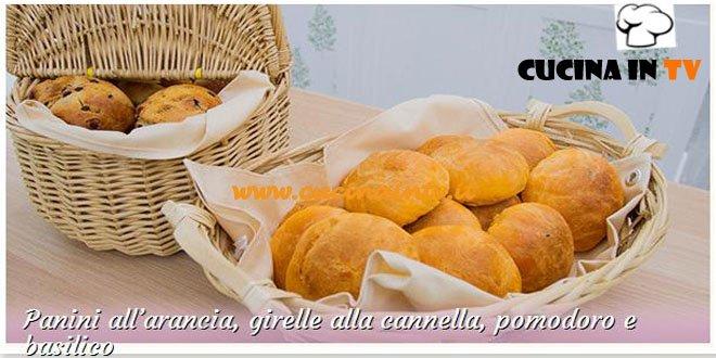 Bake Off Italia: ricetta Panini all'arancia e girelle alla cannella pomodoro e basilico di Annamaria