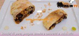 Bake Off Italia: ricetta Strudel di pere prugne secche e amaretti e salsa alla vaniglia di Erika