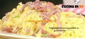 La Prova del Cuoco - Tagliatelle prosciutto e zucchine ricetta Spisni