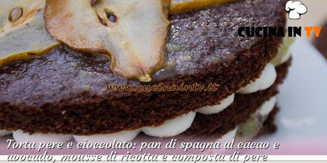 Bake Off Italia 2: ricetta Torta pere e cioccolato con mousse di ricotta e composta di pere di Roberta