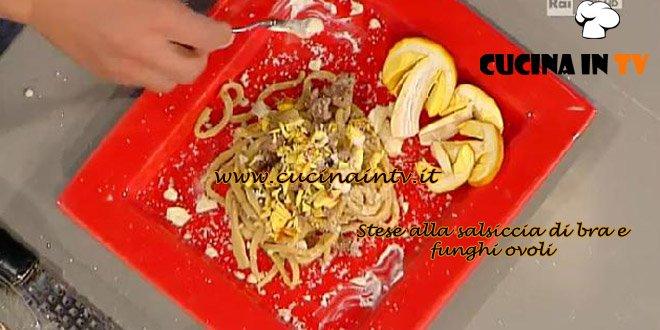 La Prova del Cuoco - Stese alla salsiccia di Bra e funghi ovoli