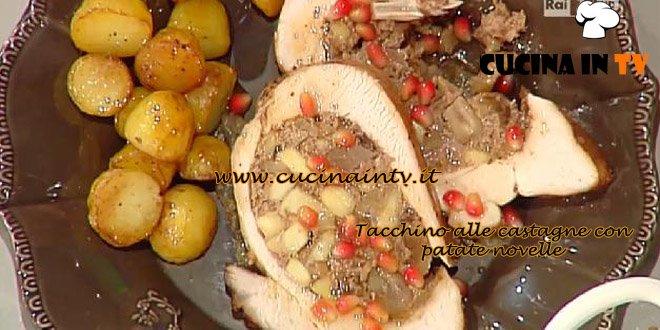 La Prova del Cuoco - Tacchino alle castagne con patate novelle ricetta Messeri