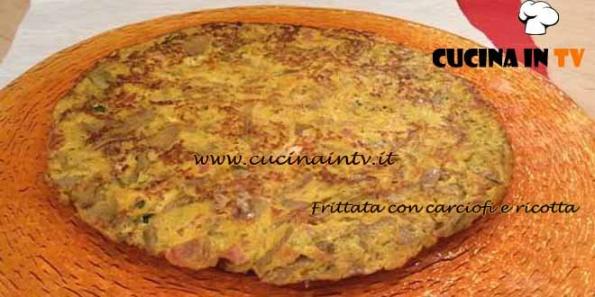 Cotto e Mangiato - Frittata con carciofi e ricotta ricetta Tessa Gelisio