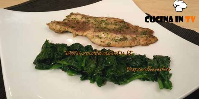 Cotto e Mangiato - Pesce alle erbe ricetta Tessa Gelisio