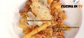 La Prova del Cuoco - ricetta Ziti al ragù di salsiccia e nduja