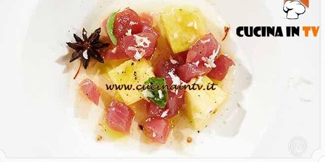Masterchef 4 - ricetta Ananas al profumo di vaniglia e cocco con battuto di tonno al lime di Bruno Barbieri
