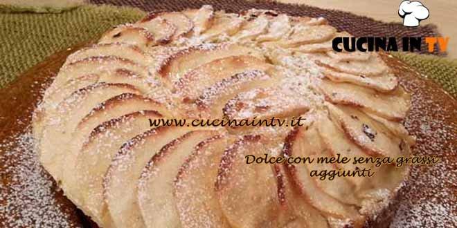Cotto e mangiato - Dolce con mele senza grassi aggiunti ricetta Tessa Gelisio