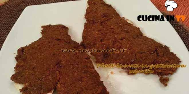 Cotto e mangiato - Filetti di orata in gratinatura saporita ricetta Tessa Gelisio