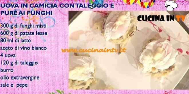 La Prova del Cuoco - Uova in camicia con taleggio e purè ai funghi ricetta Clerici
