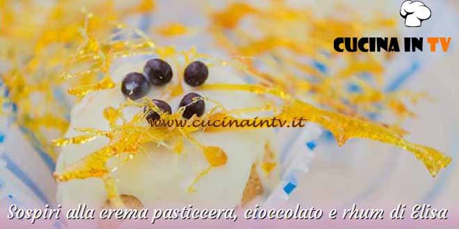 Bake Off Italia 3 - ricetta Sospiri alla crema pasticcera cioccolato e rhum di Elisa