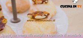 Bake Off Italia 3 - ricetta Sospiri con crema alla vaniglia e croccante di mandorle di Giulia