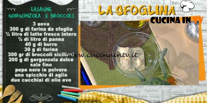 La Prova del Cuoco - Lasagne gorgonzola e broccoli ricetta Alessandra Spisni