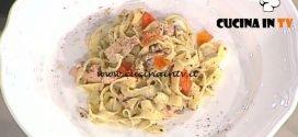 La Prova del Cuoco - ricetta Tagliatelle con trota e tartufo