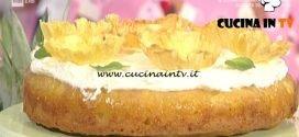 La Prova del Cuoco - Torta all'ananas ricetta Natalia Cattelani