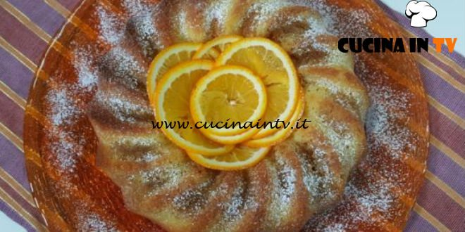 Cotto e mangiato - Ciambella semplice all'arancia ricetta Tessa Gelisio