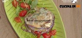 La Prova del Cuoco - Millefoglie di straccetti con scamorza melanzane e pomodori ricetta Marco Bottega