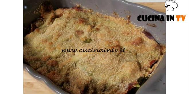 Cotto e mangiato - Parmigiana di zucchine light ricetta Tessa Gelisio
