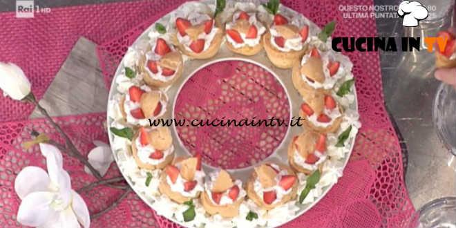 La Prova del Cuoco - Bignè mignon con panna e fragole ricetta Antonella Clerici