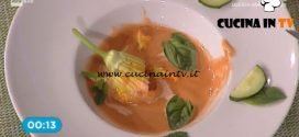 La Prova del Cuoco - Gazpacho con fiori di zucca farciti ricetta Cesare Marretti