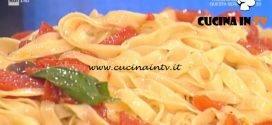 La Prova del Cuoco - Tagliatelle di acciuga con pomodoro e olive ricetta Alessandra Spisni