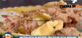 La Prova del Cuoco - ricetta Cappellacci di ricotta con salsa alla norcina di Anna Maria Palma