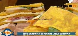 La Prova del Cuoco - ricetta Club sandwich di piadine alla curcuma di Clara Zani