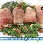 La Prova del Cuoco - ricetta Involtini di speck con rana pescatrice e spinacini scottati di Anna Maria Palma