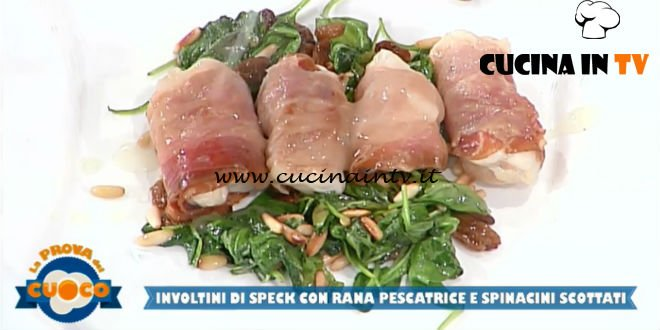 La Prova del Cuoco | Involtini di speck con rana pescatrice e spinacini scottati ricetta Anna Maria Palma