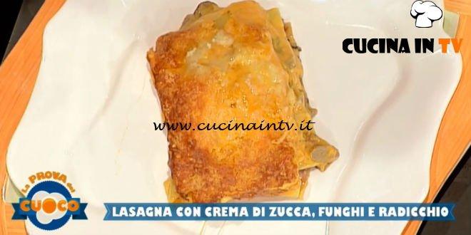 La Prova del Cuoco | Lasagna con crema di zucca funghi e radicchio ricetta Fabio Campoli
