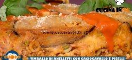 La Prova del Cuoco - ricetta Timballo di aneletti con caciocavallo e piselli di Natale Giunta