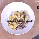 Detto Fatto - ricetta Pappardelle al radicchio di Luisanna Messeri