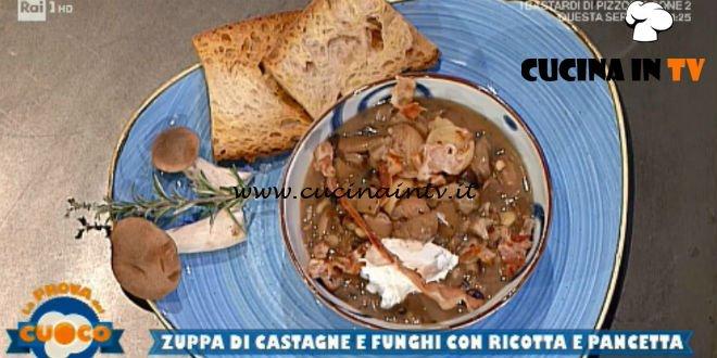 La Prova del Cuoco - ricetta Zuppa di castagne e funghi con ricotta e pancetta di Luca Pappagallo