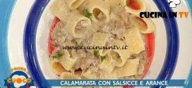 La Prova del Cuoco - ricetta Calamarata con salsiccia finocchi e arancia di Fabio Campoli