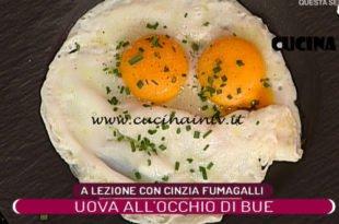 La Prova del Cuoco - ricetta Uova all'occhio di bue di Cinzia Fumagalli