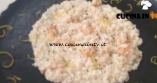 Cotto e mangiato - Risotto limone e gamberi ricetta Tessa Gelisio