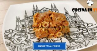 Giusina in cucina - ricetta Aneletti al forno di Giusina Battaglia