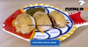 Giusina in cucina - ricetta Involtini di pesce spada di Giusina Battaglia