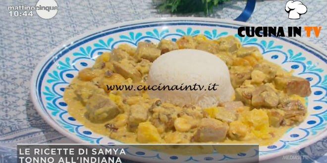 Mattino Cinque - ricetta Tonno all'indiana di Samya