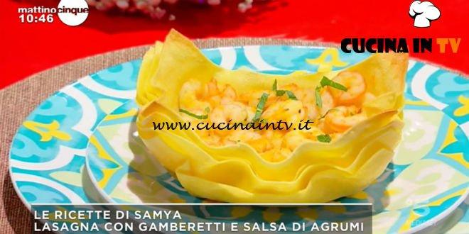 Mattino Cinque - ricetta Lasagne con gamberetti e salsa di agrumi di Samya